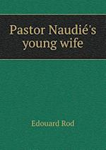 Pastor Naudie 's Young Wife af Edouard Rod