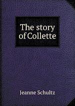 The Story of Collette af Jeanne Schultz