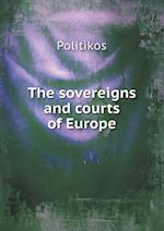 The Sovereigns and Courts of Europe af Politikos