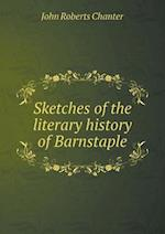 Sketches of the literary history of Barnstaple