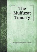 The Mulfuzat Timu¯ry