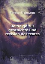 Beitra GE Zur Geschichte Und Revision Des Textes af Benno Erdmann