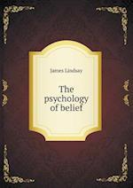 The Psychology of Belief af James Lindsay