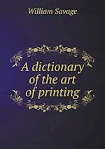 A Dictionary of the Art of Printing af William Savage