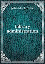 Library Administration af John Macfarlane