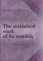 The statistical work of Su¨ssmilch af Frederick Stephen Crum