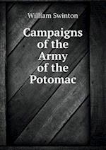 Campaigns of the Army of the Potomac af William Swinton