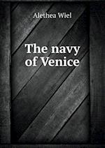 The Navy of Venice af Alethea Wiel