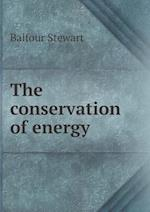 The Conservation of Energy af Balfour Stewart