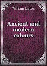 Ancient and Modern Colours