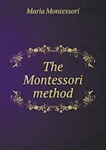 The Montessori Method af Maria Montessori