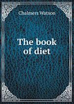 The Book of Diet af Chalmers Watson