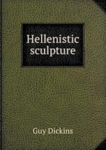 Hellenistic Sculpture af Guy Dickins