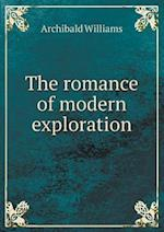 The Romance of Modern Exploration af Archibald Williams