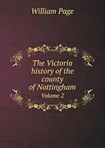 The Victoria History of the County of Nottingham Volume 2 af William Page