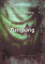 Tungking af William Mesny