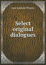 Select Original Dialogues af Jose Antonio Pizarro