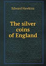 The Silver Coins of England af Edward Hawkins