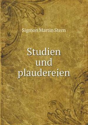 Bog, paperback Studien Und Plaudereien af Sigmon Martin Stern
