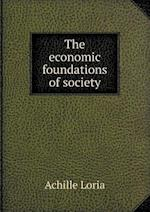 The Economic Foundations of Society af Achille Loria