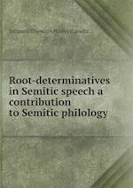 Root-Determinatives in Semitic Speech a Contribution to Semitic Philology af Solomon Theodore Halevy Hurwitz