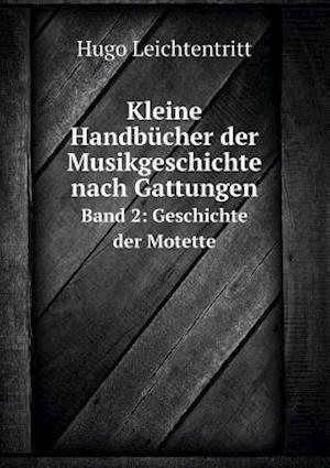 Bog, paperback Kleine Handbucher Der Musikgeschichte Nach Gattungen Band 2 af Hugo Leichtentritt