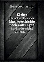 Kleine Handbucher Der Musikgeschichte Nach Gattungen Band 2 af Hugo Leichtentritt