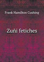 Zuni Fetiches af Frank Hamilton Cushing