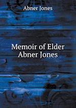 Memoir of Elder Abner Jones