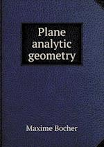 Plane Analytic Geometry af Maxime Bocher