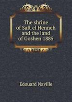 The Shrine of Saft El Henneh and the Land of Goshen 1885 af Edouard Naville