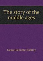 The Story of the Middle Ages af Samuel Bannister Harding