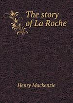 The Story of La Roche af Henry Mackenzie