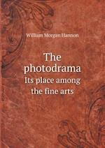 The Photodrama Its Place Among the Fine Arts af William Morgan Hannon