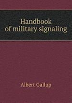 Handbook of Military Signaling af Albert Gallup