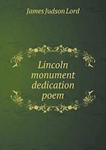 Lincoln Monument Dedication Poem af James Judson Lord