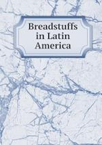 Breadstuffs in Latin America