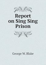 Report on Sing Sing Prison af George W. Blake