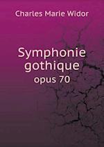 Symphonie gothique opus 70