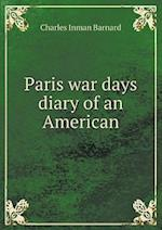 Paris War Days Diary of an American af Charles Inman Barnard