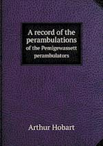 A Record of the Perambulations of the Pemigewassett Perambulators af Arthur Hobart