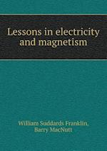 Lessons in electricity and magnetism