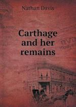 Carthage and Her Remains af Nathan Davis