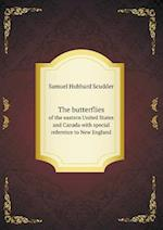 The Butterflies of the Eastern United States and Canada with Special Reference to New England af Samuel Hubbard Scudder