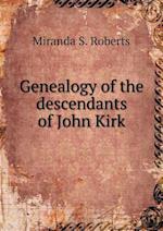 Genealogy of the descendants of John Kirk