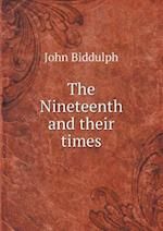The Nineteenth and Their Times af John Biddulph