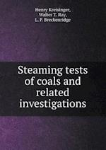 Steaming Tests of Coals and Related Investigations af L. P. Breckenridge, Walter T. Ray, Henry Kreisinger