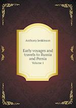 Early voyages and travels to Russia and Persia Volume 1