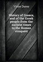 History of Greece, and of the Greek People from the Earliest Times to the Roman Conquest af Victor Duruy