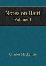 Notes on Haiti Volume 1
